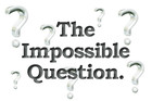 The Impossible Question 650am
