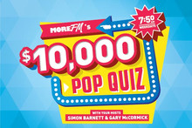 Win More FM's $10,000 Pop Quiz