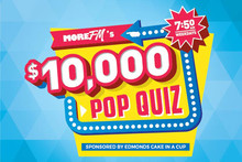 Win More FM's $10,000 Pop Quiz with Edmonds