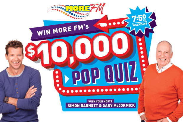 Win More FM's $10,000 Pop Quiz!