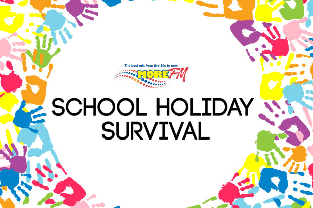 More FM's School Holiday Survival