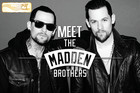 More FM Ticket to Meet The Madden Brothers