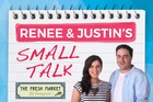 Renee & Justin's Small Talk with The Fresh Market