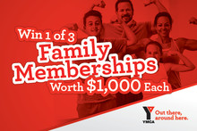 Win one of Three Family Memberships with the YMCA worth $1,000 each!